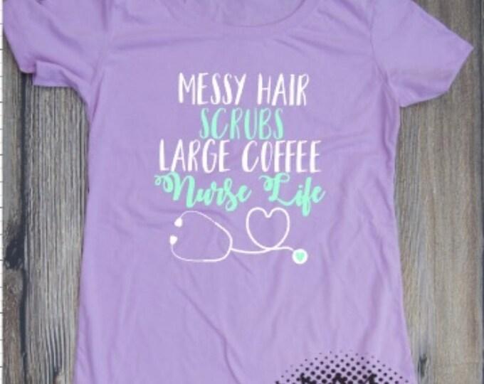 Nurse Life T-shirt  Adult Shirt Nursing Messy Hair Job Career