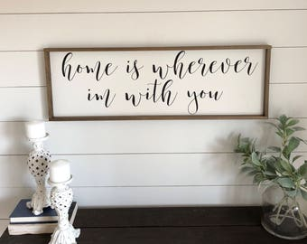Home is wherever I'm with You Sign. Framed Wood Sign. Rustic Wall Decor. Framed Sign.  Quote Sign. Farmhouse Wall Decor.
