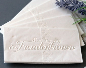 25 embossed handkerchiefs for tears of joy / Embossing: Only for the tears of joy