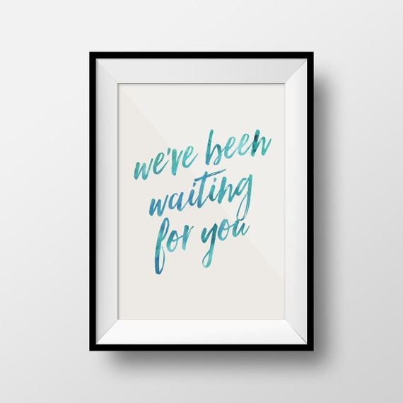 Weve Been Waiting For You Waiting Baby Art Baby Nursery Etsy