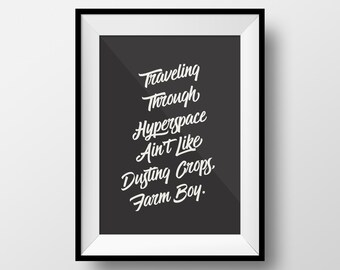 Star Wars Quote, Hyperspace Quote, Space Quote, Funny Quote, Movie Quote, Office Poster, Motivational Print, Gift for Friends, Quote Poster