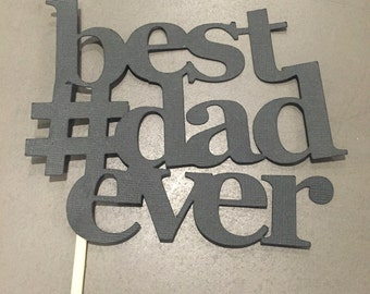 Fathers Day Cake Topper | #best dad ever | best dad ever