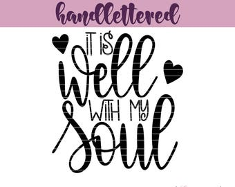 It Is Well With My Soul Svg, Christian Svg, Religious Svg, Faith Svg, Psalm Svg, Bible Verse Svg, Handlettered Svg, Christian Saying Svg
