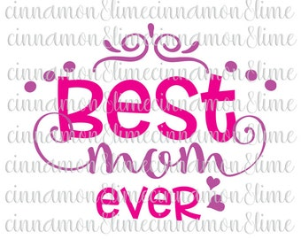Best Mom Ever Svg, Mother's Day Svg, Happy Mother's Day Svg, Mother's Day Svg Design, Mom Svg, Mother's Day Gift, Mother's Day Coffee Mug