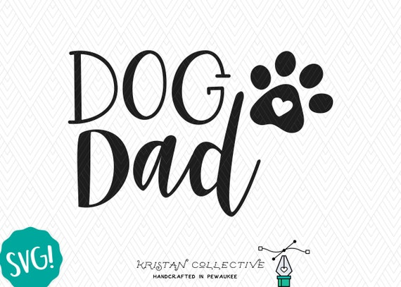 Dog Dad Svg Heart Paw Print Svg Dog Dad Design Cut File Etsy