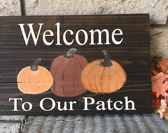 Welcome to our patch fall sign