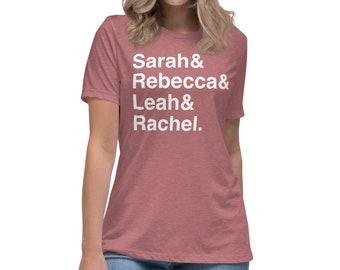 Sarah Rebecca Leah Rachel Torah Bible Mothers Women's Relaxed T-Shirt Christian Jewish