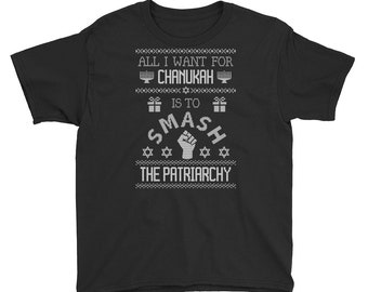 All I want for Chanukah is to smash the patriarchy ugly sweater Youth Short Sleeve T-Shirt