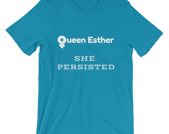Empowered Queen Esther She Persisted Tee Shirt for Men and Women Feminism Judaism