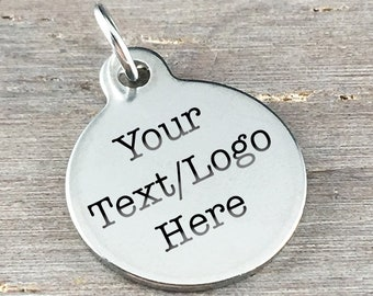 Custom Personalized Laser Engraved Stainless Steel Charm, Logo, Round, Circle, 18x22mm (L027)