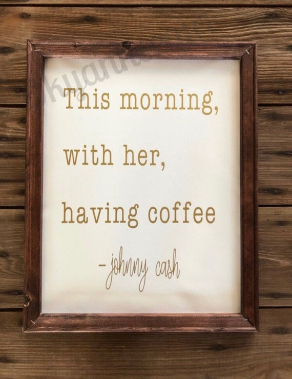 This morning with her having coffee johnny cash wood framed | Etsy