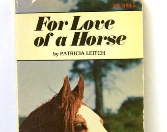 For Love of a Horse, horse book, vintage horse story, paperback, 1976