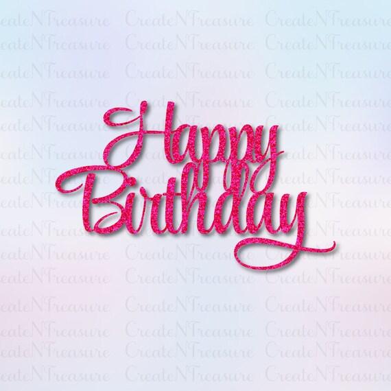 Glucklich Geburtstag Svg Cake Topper Svg Schneiden Datei Fur Etsy