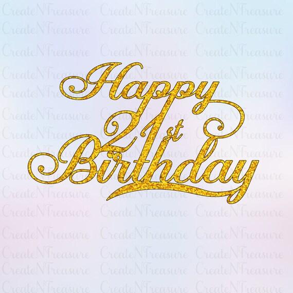 Kuchen Topper Svg Happy 21 Geburtstag Svg Schneiden Datei Etsy