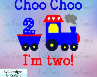 Choo choo I'm Two! Birthday svg, dxf. Cutting file for Cricut design space and Silhouette Cameo. Second birthday download.