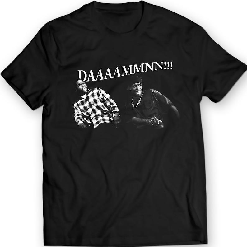 DDAAMMNN FUNNY Damn T Shirt Women Men Gift Idea Friday Movie image 1