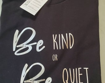 Be Kind or Be Quiet Unisex Black T Shirt