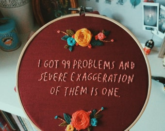 I Got 99 Problems, Embroidery Art