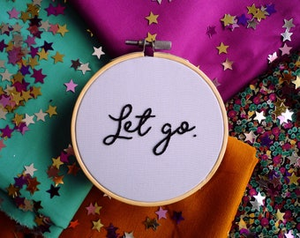 Let Go Hoop Art, Embroidery Art