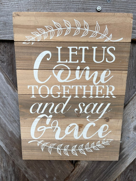 LET US COME together and say Grace wooden sign, fall sign, country fall fall sign