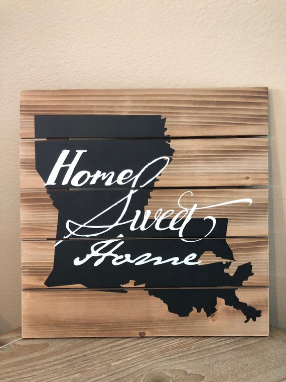 HOME SWEET HOME Louisiana Wooden Sign
