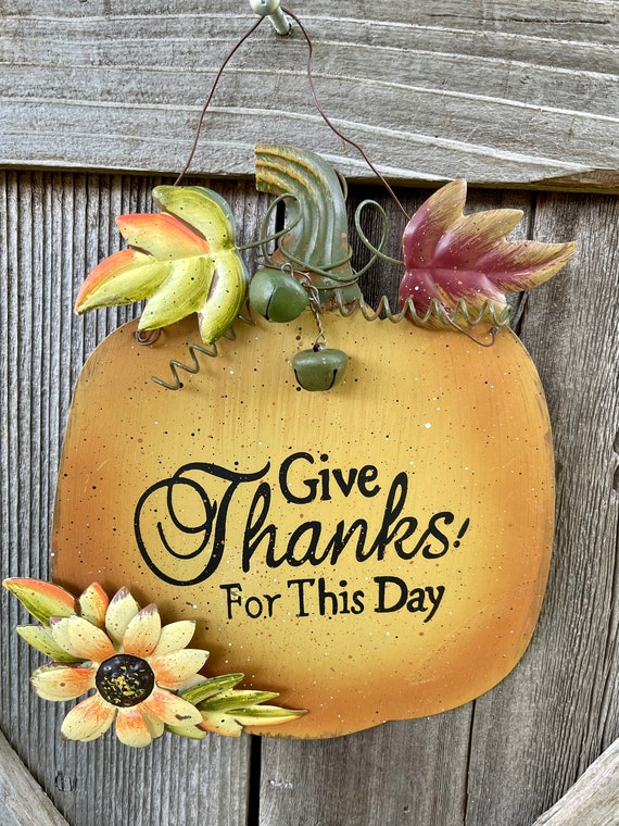 PUMPKIN FALL SIGN, Give Thanks For This Day metal sign