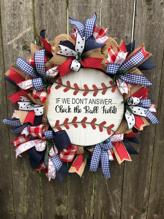 BASEBALL Wreath-If we dont answer...Check the BALL FIELD, baseball sign, baseball decor