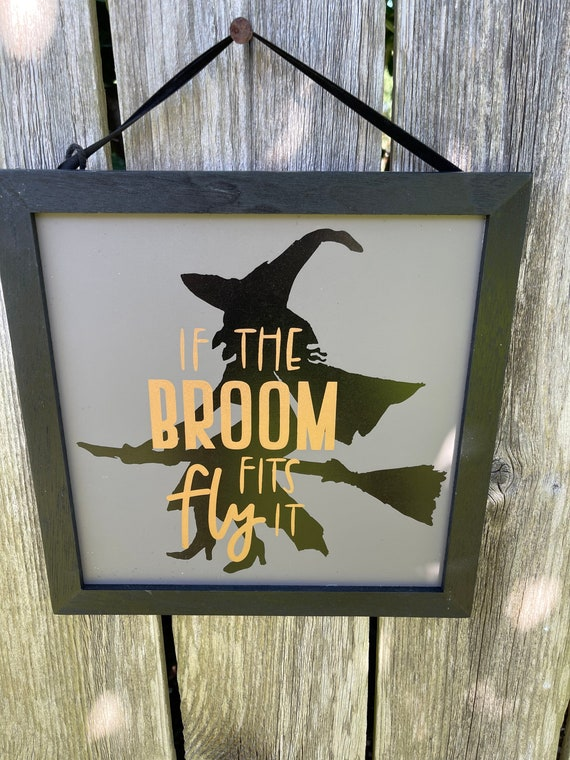 WITCH SIGN, if the broom fits fly it