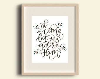 Oh Come Let Us Adore Him Printable- Instant Download- Digital Download- Christmas Print- Bible Verse- Christmas Decor- Holiday Decor