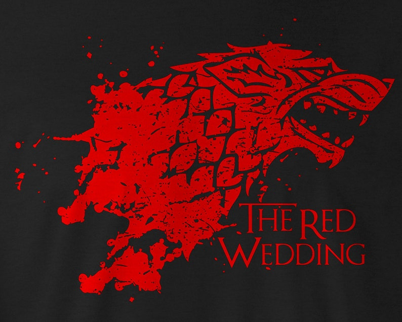 The Red Wedding.Game Of Thrones Shirt The Red Wedding Tee Game Of Thrones Stark Tee Game Of Thrones Stark T Shirt Game Of Thrones Stark Logo Stark Tees