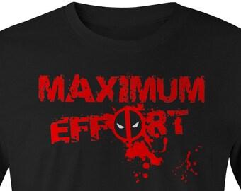 Deadpool Maximum Effort T-shirt, Deadpool T-shirt, Deadpool Tee, Deadpool Tees, Marvel Deadpool Shirt, Maximum Effort, Deadpool