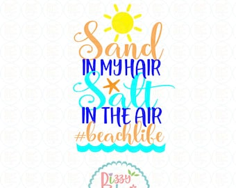Beach SVG, DXF, EPS, png beachcut file summer svg summer cut file beach cut file beach svg beach summertime cut file sand in my hair svg