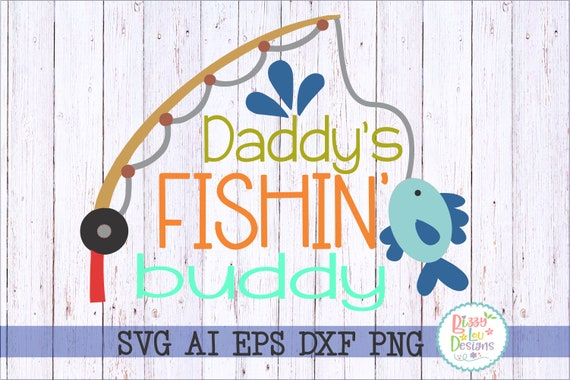 Fishing Svg Dxf Eps Png Camping Cut File Daddys Fishing Svg Etsy