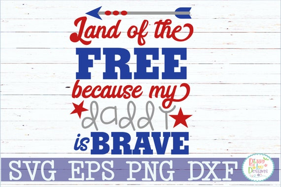 Military Svg Dxf Eps Military Cut File Land Of The Free Etsy
