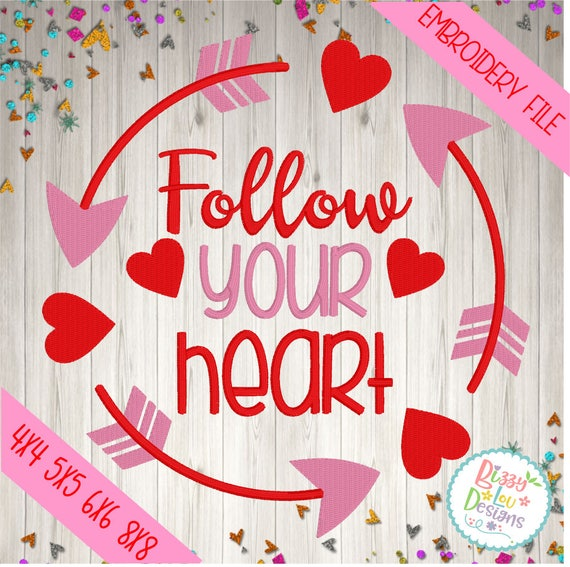 Valentines Day Embroidery Design Follow Your Heart Embroidery Etsy