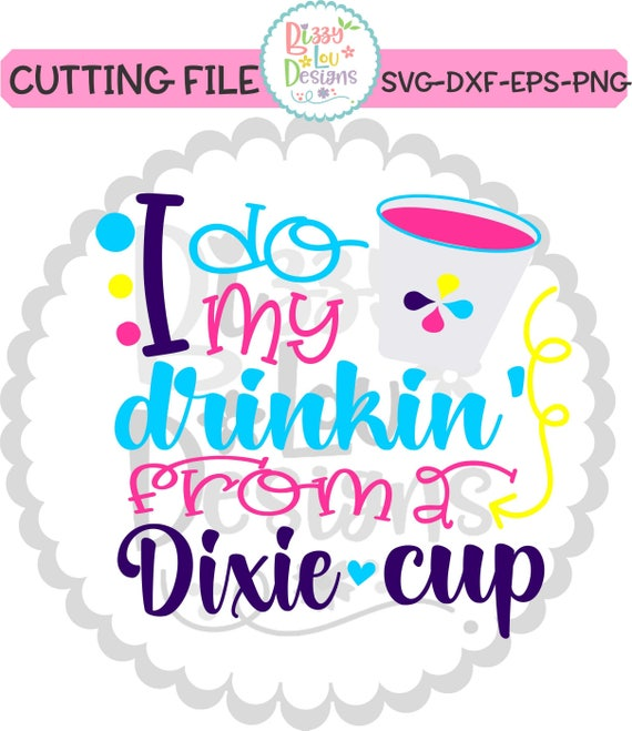 Drinking Svg Dxf Eps Png Drinking Cut File Southern Svg Etsy