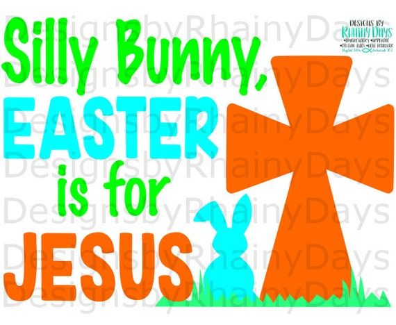 Buy 3 Get 1 Free Silly Bunny Easter Is For Jesus Cutting Etsy