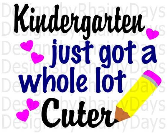 Buy 3 Get 1 Free Kindergarten Just Got A Whole Lot Cuter Etsy