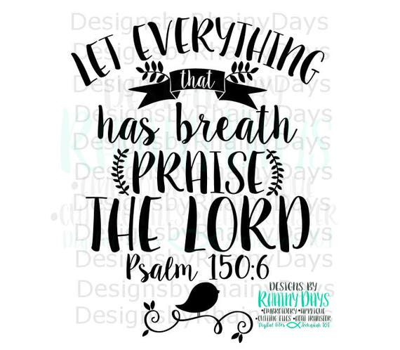 Buy 3 get 1 free! Let everything that has breath praise The Lord cutting  file, Psalm 150:6 SVG, DXF, png, Bible verse Christian design