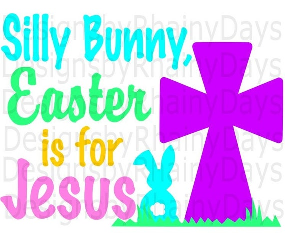 Buy 3 Get 1 Free Silly Bunny Easter Is For Jesus Svg Png Etsy