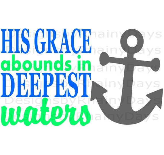Buy 3 Get 1 Free His Grace Abounds In Deepest Waters Anchor Etsy