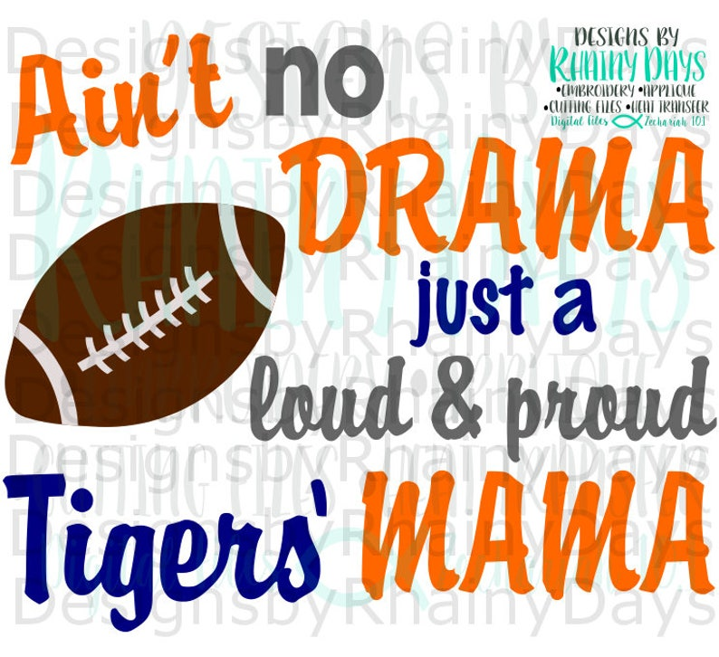 Buy 3 get 1 free tigers football mom svg Ain/'t no drama just a loud and proud Tigers/' Mama cutting file Football mom design SVG