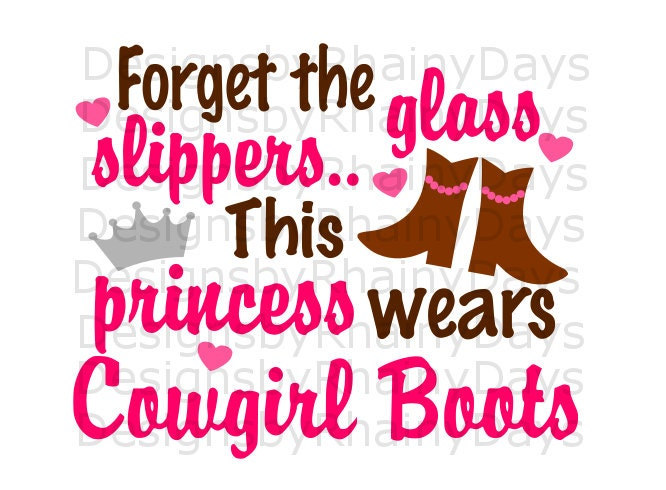 Forget Glass Slippers This Princess Wears Boots svg,boots rock,farm auctions,horse lovers,Digital Download,Print,Sublimation