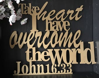 Take Heart I Have Overcome the World John 16:33 Metal Home Decor Sign