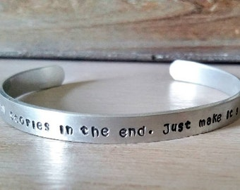 We are all stories in the end, just make it a good one - Whovian Hand stamped Cuff Bracelet