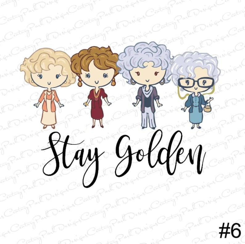 e7233e8d1af5 Stay Golden / Golden Girls Sublimation / Sublimation Transfer Ready to  Press / Design 6 / Sublimation Designs / Golden Design