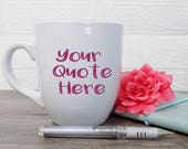 Custom Coffee mug, Quote ...