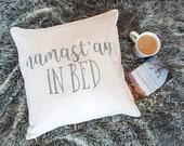 Namastay in Bed, Namsate in Bed Modern Farmhouse Decor Pillow Cover, Decorative Pillows for Bed, Bedroom Decor Decorative Pillow Covers,
