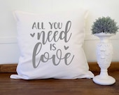 All You Need is Love Farmhouse Pillow Cover Fixer Upper Style Magnolia Market Modern Farmhouse 20x20 White Pillow Cover