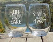 Lake House Decor, Lake Life, Life is better at the Lake, Lake Decor Stemless Wine Glasses Set of 2 Etched Glasses, MY1919